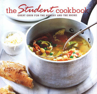 The Student Cookbook: Great Grub for the Hungry and the Broke image