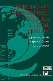 World Class Performance Through Total Quality by Paul Spenley