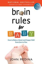 Brain Rules for Baby (Updated and Expanded) by John Medina