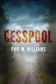 Cesspool by Phil M Williams