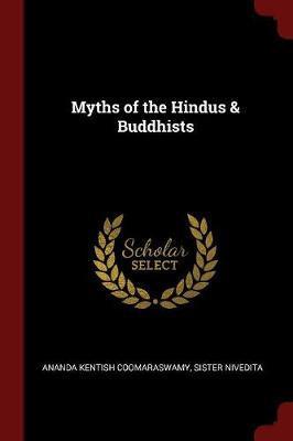 Myths of the Hindus & Buddhists by Ananda Kentish Coomaraswamy image