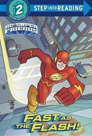 Fast as the Flash! (DC Super Friends) by Christy Webster
