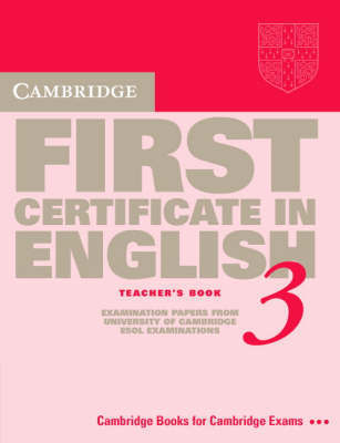 Cambridge First Certificate in English 3 Teacher's book by University of Cambridge Local Examinations Syndicate
