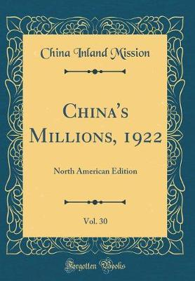 China's Millions, 1922, Vol. 30 by China Inland Mission