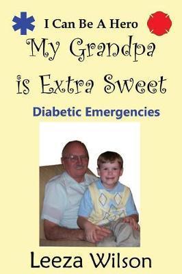 My Grandpa Is Extra Sweet by Leeza Wilson
