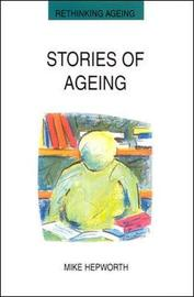 Stories Of Ageing by Mike Hepworth