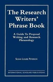 The Research Writer's Phrase Book by Susan Louise Peterson
