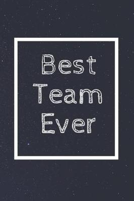 Best Team Ever by Perfect Journals