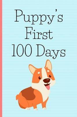 Puppy's First 100 Days by Puppy Journals