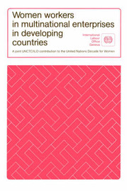 Women Workers in Multinational Enterprises in Developing Countries by ILO