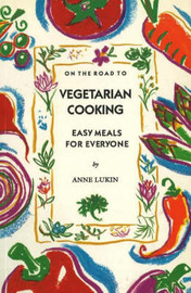 On the Road to Vegetarian Cooking by Anne Lukin image