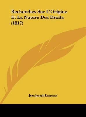 Recherches Sur L'Origine Et La Nature Des Droits (1817) by Jean Joseph Raepsaet image