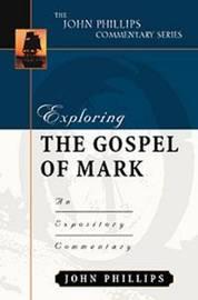 Exploring the Gospel of Mark by John Phillips