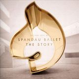 The Story – The Very Best of Spandau Ballet by Spandau Ballet