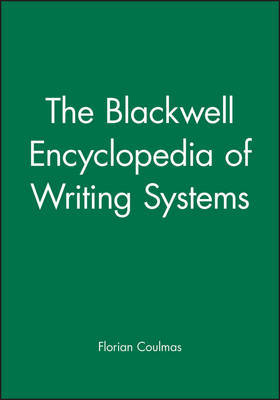 The Blackwell Encyclopedia of Writing Systems by Florian Coulmas