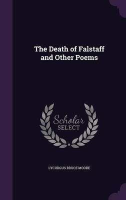 The Death of Falstaff and Other Poems by Lycurgus Bruce Moore image