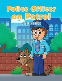Police Officer on Patrol Coloring Book by Coloring Pages for Kids