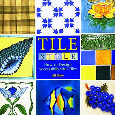 Tile Style: How to Design Successfull by Jill Blake image