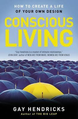 Conscious Living by Gay Hendricks