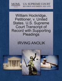 William Hockridge, Petitioner, V. United States. U.S. Supreme Court Transcript of Record with Supporting Pleadings by Irving Anolik
