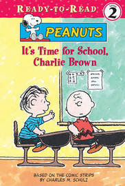 It's Time for School, Charlie Brown by Charles M Schulz