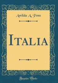 Italia (Classic Reprint) by Amilda A Pons image