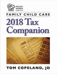 Family Child Care 2018 Tax Companion by Tom Copeland