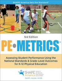 PE Metrics by Shape America - Society of Health and Physical Educators