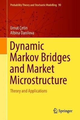 Dynamic Markov Bridges and Market Microstructure by Umut Cetin image