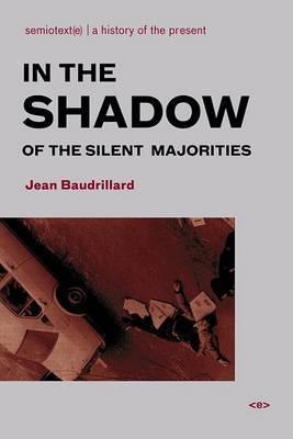 In the Shadow of the Silent Majorities by Jean Baudrillard