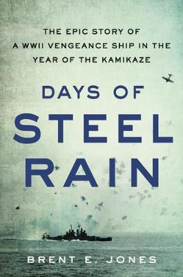 Days of Steel Rain by Brent E. Jones