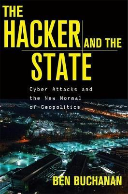 The Hacker and the State by Ben Buchanan image