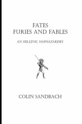 Fates Furies and Fables by Colin Sandbach image