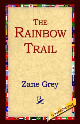 The Rainbow Trail by Zane Grey image