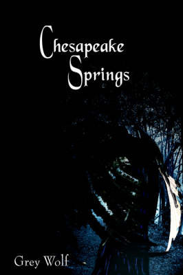 Chesapeake Springs by Grey Wolf