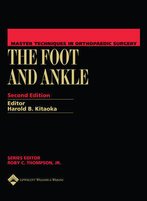 Master Techniques in Orthopaedic Surgery: The Foot and Ankle by H.B. Kitaoka