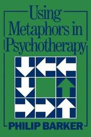 Using Metaphors In Psychotherapy by Philip Barker image