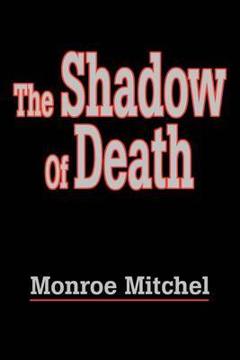 The Shadow of Death by Monroe Mitchel