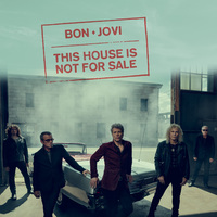 This House Is Not For Sale by Bon Jovi