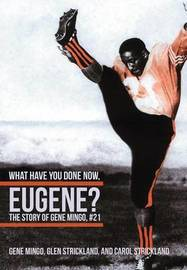 What Have You Done Now, Eugene? by Gene Mingo