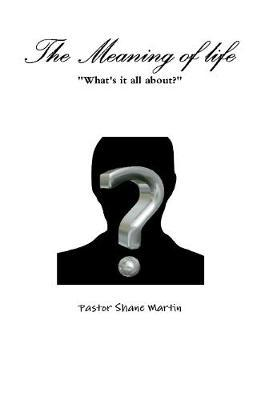 The Meaning of Life   Shane Martin Book   In-Stock - Buy Now