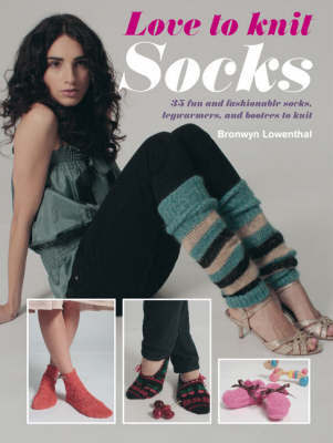 Love to Knit Socks by Bronwyn Lowenthal