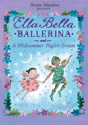 Ella Bella Ballerina and A Midsummer Night's Dream by James Mayhew image