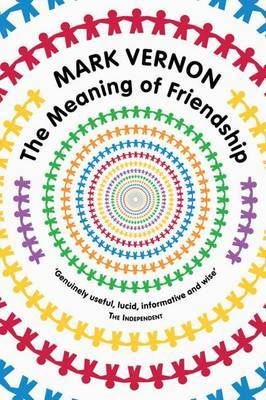 The Meaning of Friendship by Mark Vernon image