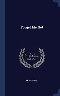 Forget Me Not by * Anonymous