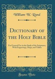 Dictionary of the Holy Bible by William W Rand image