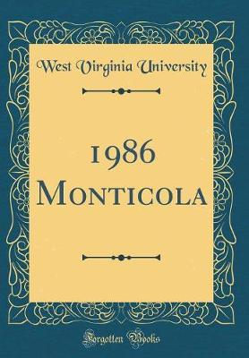 1986 Monticola (Classic Reprint) by West Virginia University