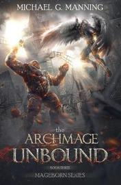 The Archmage Unbound by Michael G Manning image