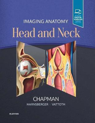Imaging Anatomy: Head and Neck by Philip R Chapman