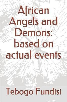 African Angels and Demons by Tebogo Obakeng Fundisi